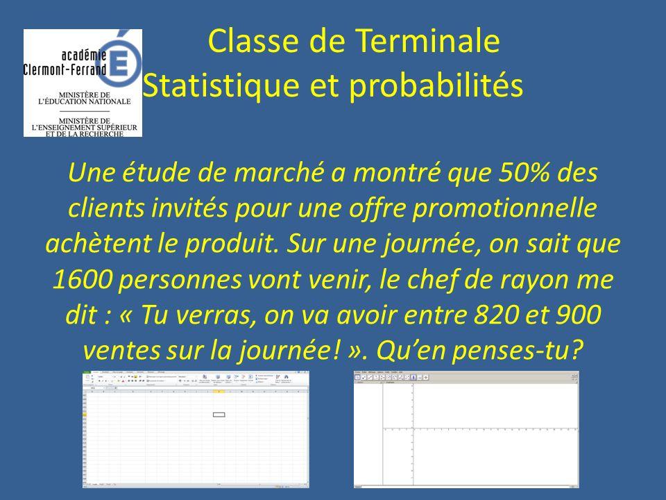 Classe de Terminale Statistique et probabilités Une étude de marché a montré que 50% des clients invités pour une offre promotionnelle achètent le pro