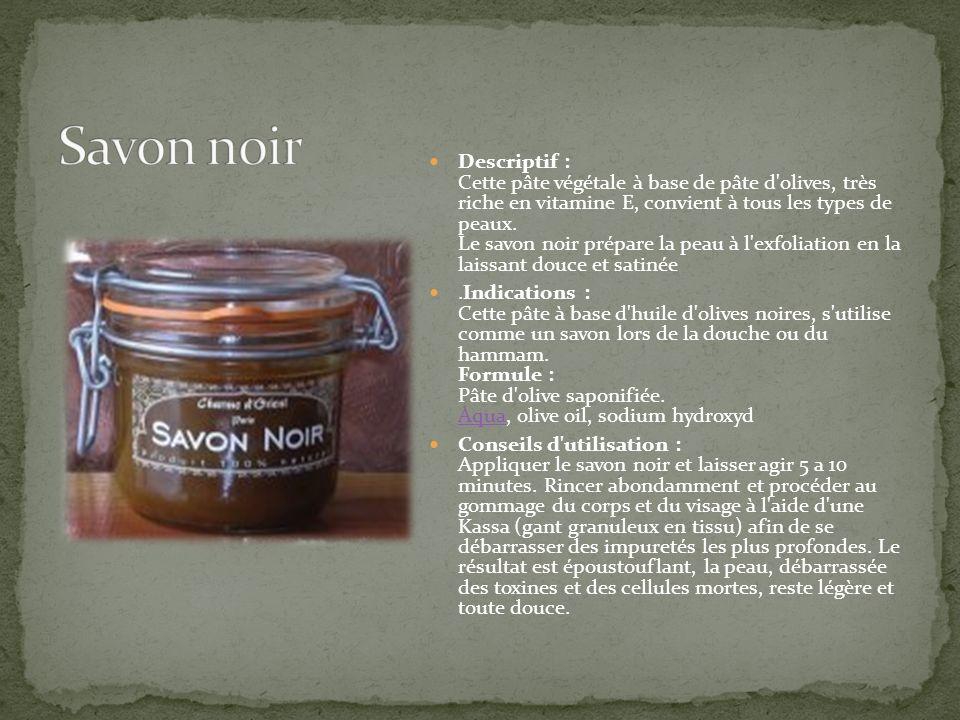 Descriptif : Cette pâte végétale à base de pâte d'olives, très riche en vitamine E, convient à tous les types de peaux. Le savon noir prépare la peau