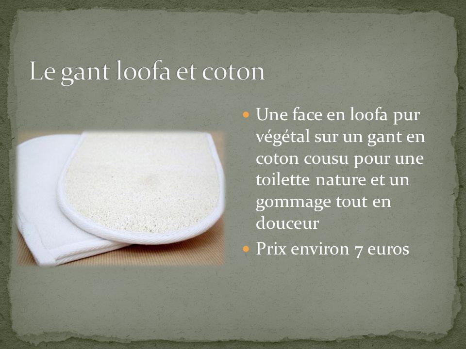 Une face en loofa pur végétal sur un gant en coton cousu pour une toilette nature et un gommage tout en douceur Prix environ 7 euros