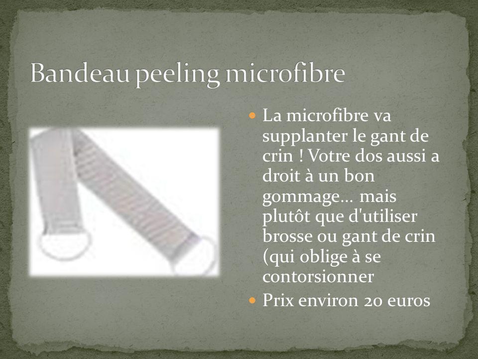 La microfibre va supplanter le gant de crin ! Votre dos aussi a droit à un bon gommage... mais plutôt que d'utiliser brosse ou gant de crin (qui oblig