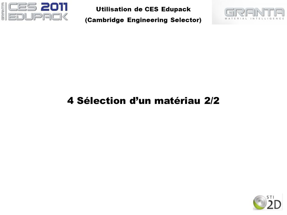 Utilisation de CES Edupack (Cambridge Engineering Selector) 4 Sélection dun matériau 2/2