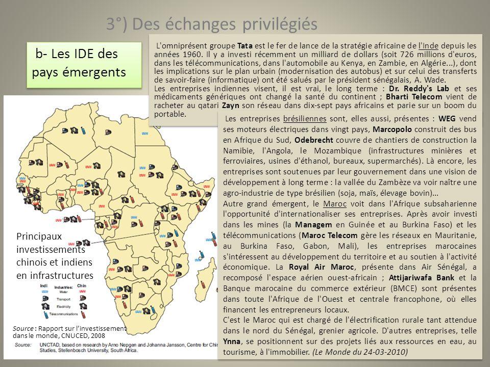 b- Les IDE des pays émergents La Chine, grande rivale des Etats-Unis sur le continent noir Article paru dans l édition du Monde, le 05.08.2009 3°) Des échanges privilégiés L Afrique est un objectif prioritaire pour la Chine.
