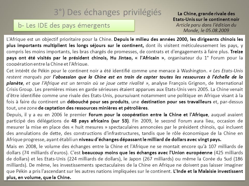 b- Les IDE des pays émergents La Chine, grande rivale des Etats-Unis sur le continent noir Article paru dans l'édition du Monde, le 05.08.2009 3°) Des