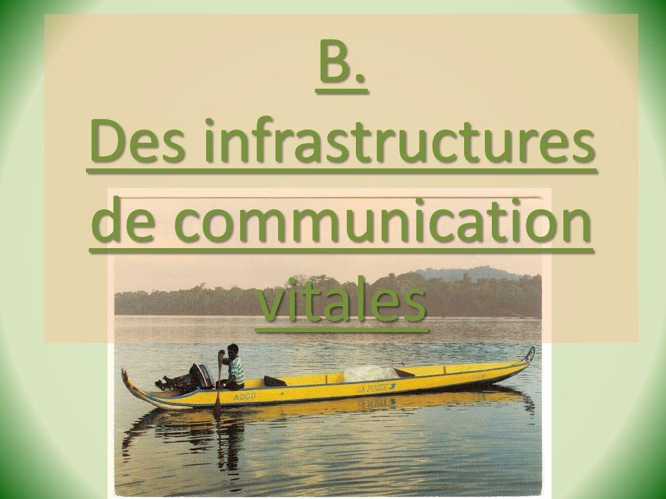 Stage Géo de la Guyane - 2013 B. Des infrastructures de communication vitales