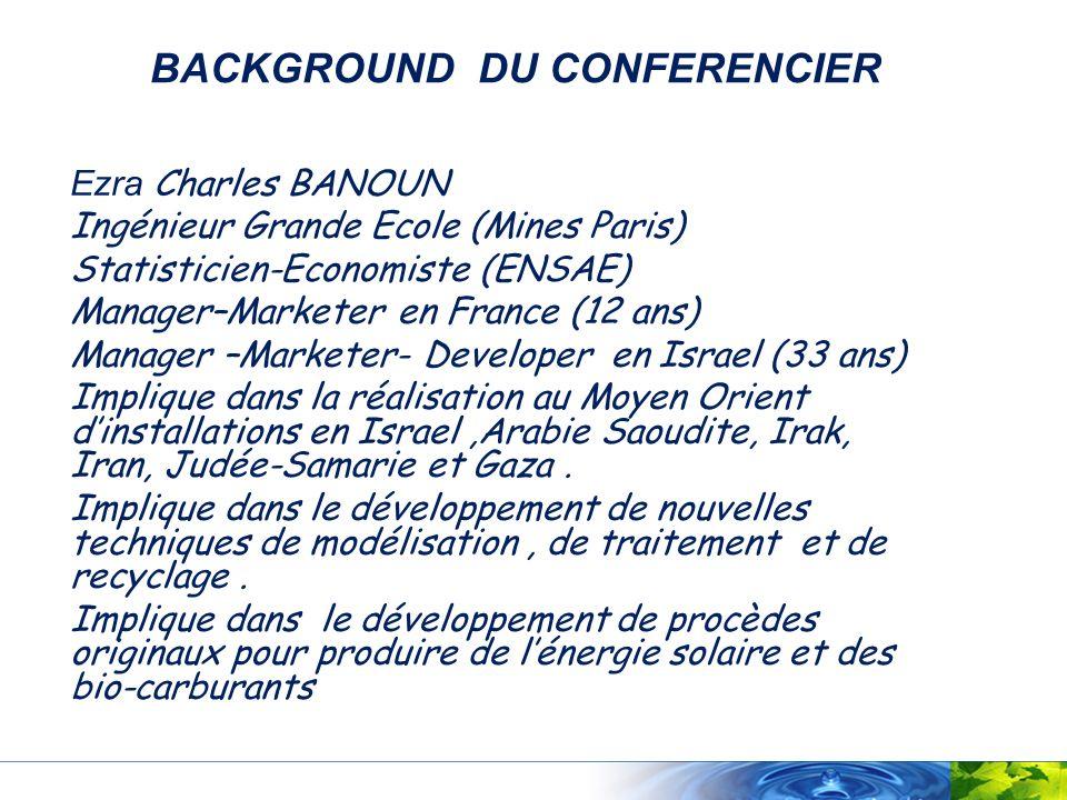 BACKGROUND DU CONFERENCIER Ezra Charles BANOUN Ingénieur Grande Ecole (Mines Paris) Statisticien-Economiste (ENSAE) Manager–Marketer en France (12 ans