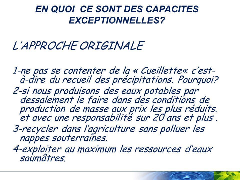 LAPPROCHE ORIGINALE 1-ne pas se contenter de la « Cueillette« cest- à-dire du recueil des précipitations. Pourquoi? 2-si nous produisons des eaux pota