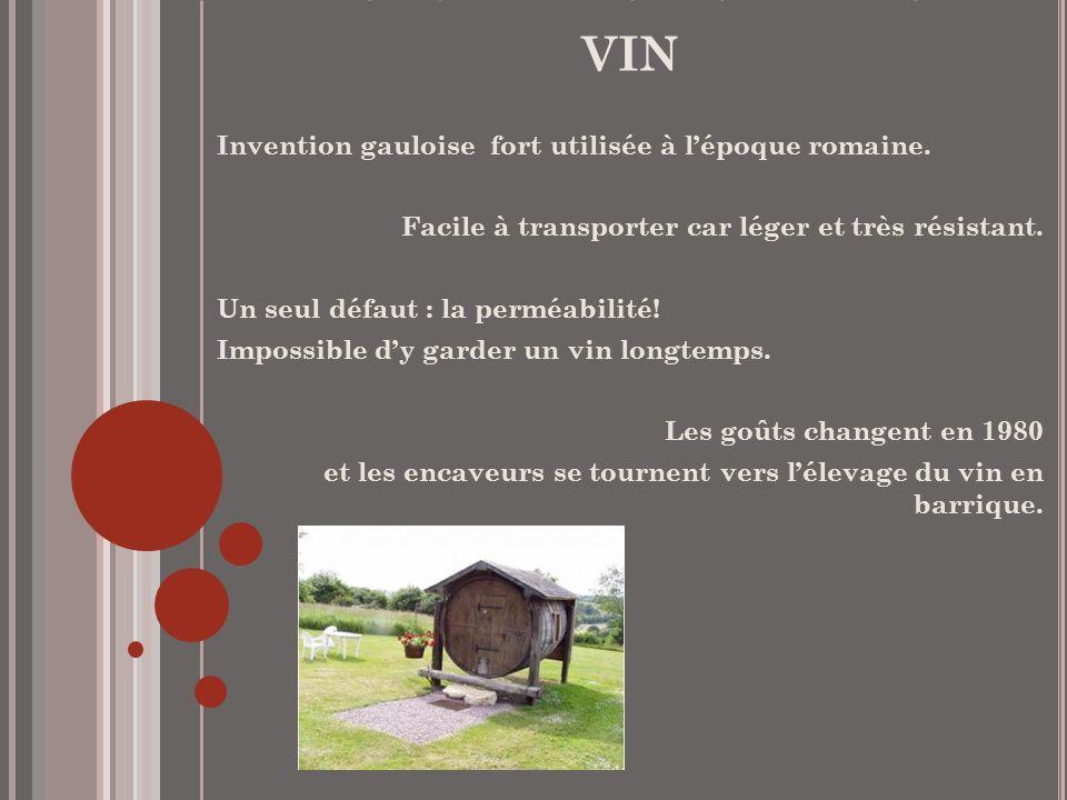 L HISTOIRE DU TONNEAU DE VIN Invention gauloise fort utilisée à lépoque romaine.