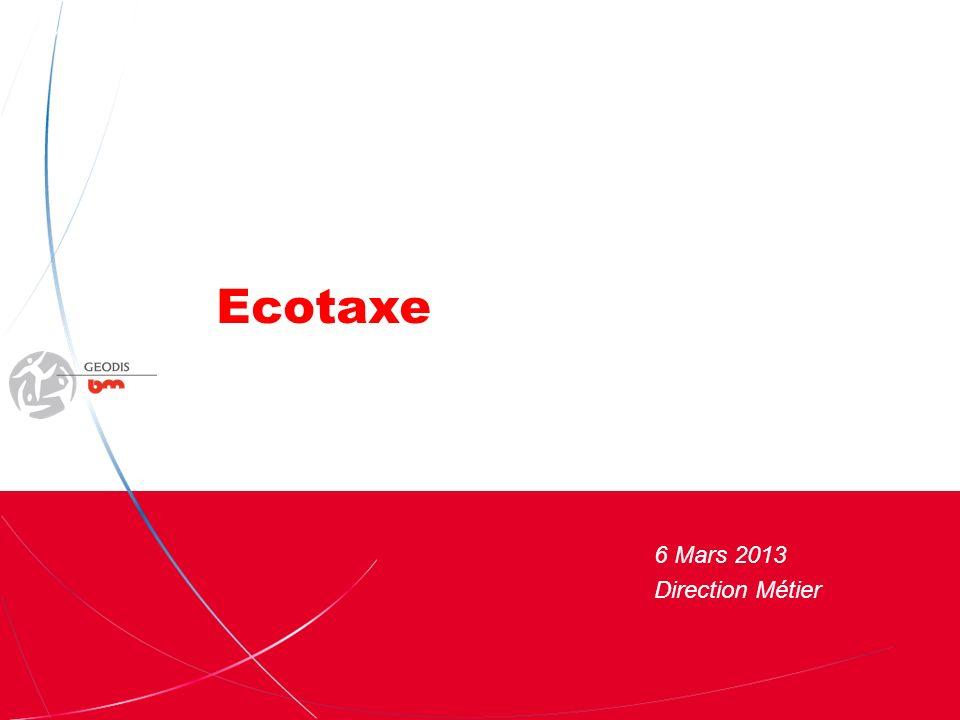 Présentation Ecotaxe 6 Mars 2013 Direction Métier