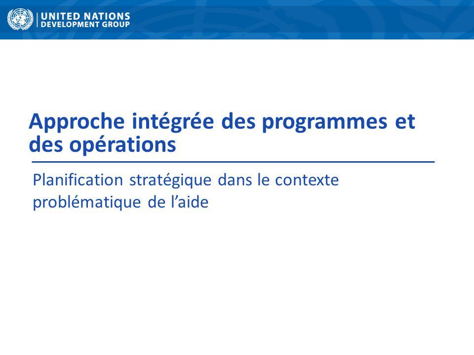 Approche intégrée des programmes et des opérations Planification stratégique dans le contexte problématique de laide