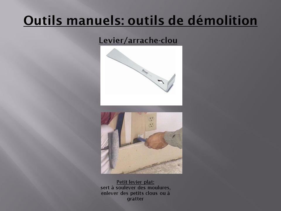 Levier/arrache-clou Outils manuels: outils de démolition Petit levier plat: sert à soulever des moulures, enlever des petits clous ou à gratter