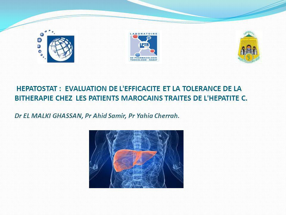 HEPATOSTAT : EVALUATION DE L'EFFICACITE ET LA TOLERANCE DE LA BITHERAPIE CHEZ LES PATIENTS MAROCAINS TRAITES DE L'HEPATITE C. Dr EL MALKI GHASSAN, Pr
