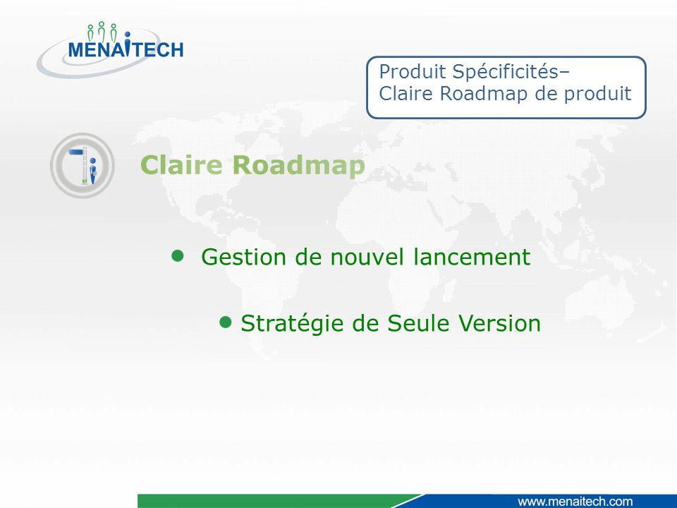 Produit Spécificités– Claire Roadmap de produit Gestion de nouvel lancement Stratégie de Seule Version