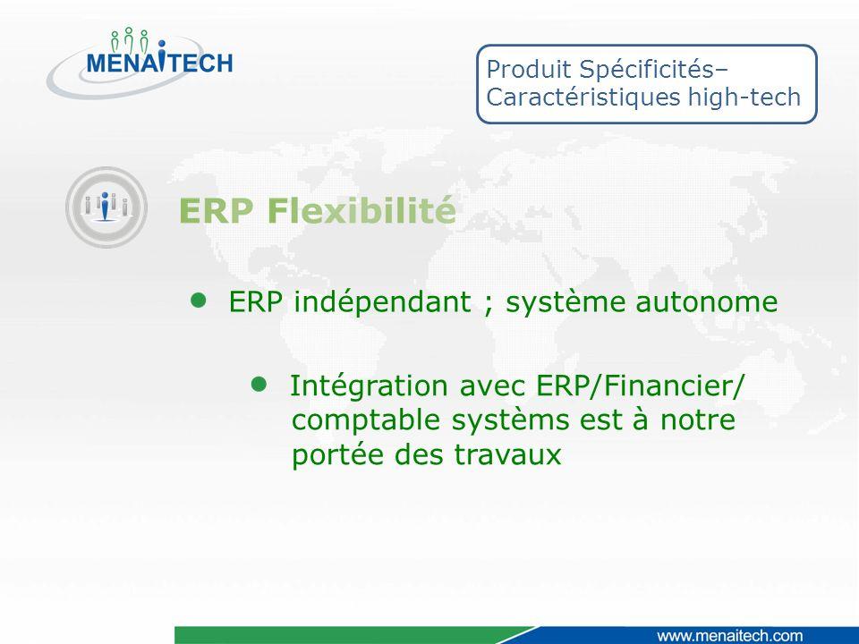 Produit Spécificités– Caractéristiques high-tech ERP indépendant ; système autonome Intégration avec ERP/Financier/ comptable systèms est à notre portée des travaux