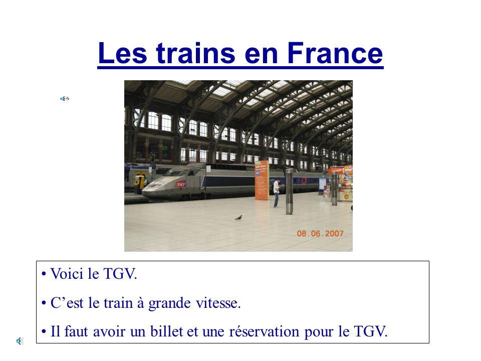 Les trains en France Voici le TGV.Cest le train à grande vitesse.