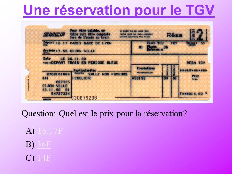 Une réservation pour le TGV Question: Quel est le prix pour la réservation.