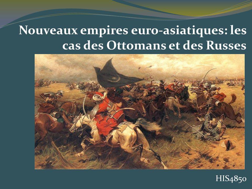 Nouveaux empires euro-asiatiques: les cas des Ottomans et des Russes HIS4850