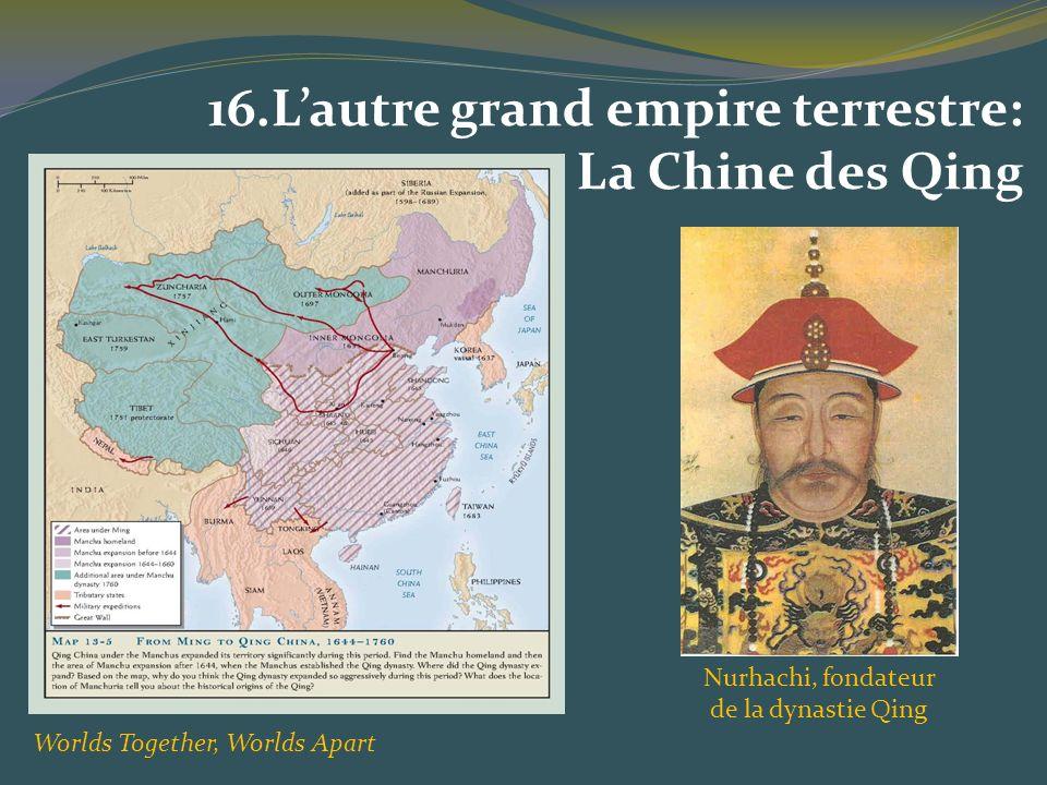 16.Lautre grand empire terrestre: La Chine des Qing Worlds Together, Worlds Apart Nurhachi, fondateur de la dynastie Qing