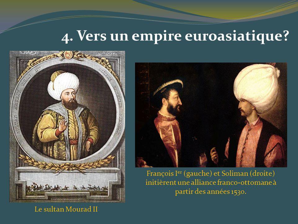 4. Vers un empire euroasiatique? François I er (gauche) et Soliman (droite) initièrent une alliance franco-ottomane à partir des années 1530. Le sulta