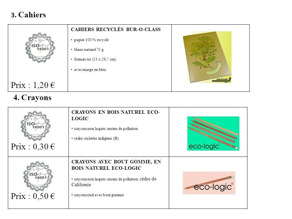 3. Cahiers Prix : 1,20 CAHIERS RECYCLÉS BUR-O-CLASS papier 100 % recyclé blanc naturel 70 g format A4 (21 x 29,7 cm) avec marge en bleu 4. Crayons Pri
