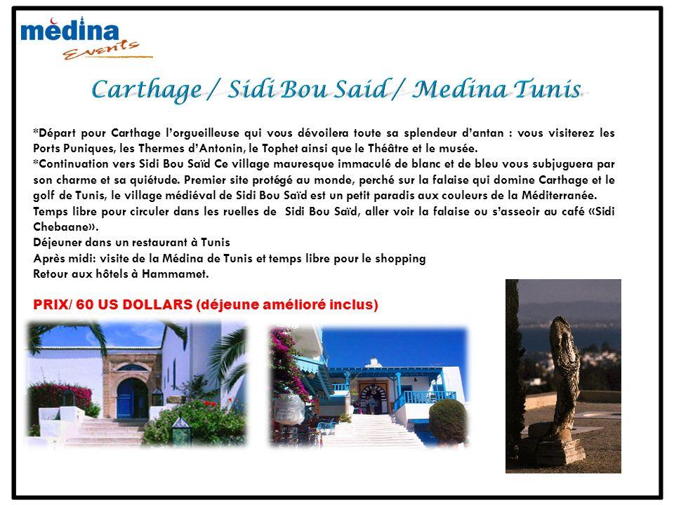 *Départ pour Carthage lorgueilleuse qui vous dévoilera toute sa splendeur dantan : vous visiterez les Ports Puniques, les Thermes dAntonin, le Tophet ainsi que le Théâtre et le musée.