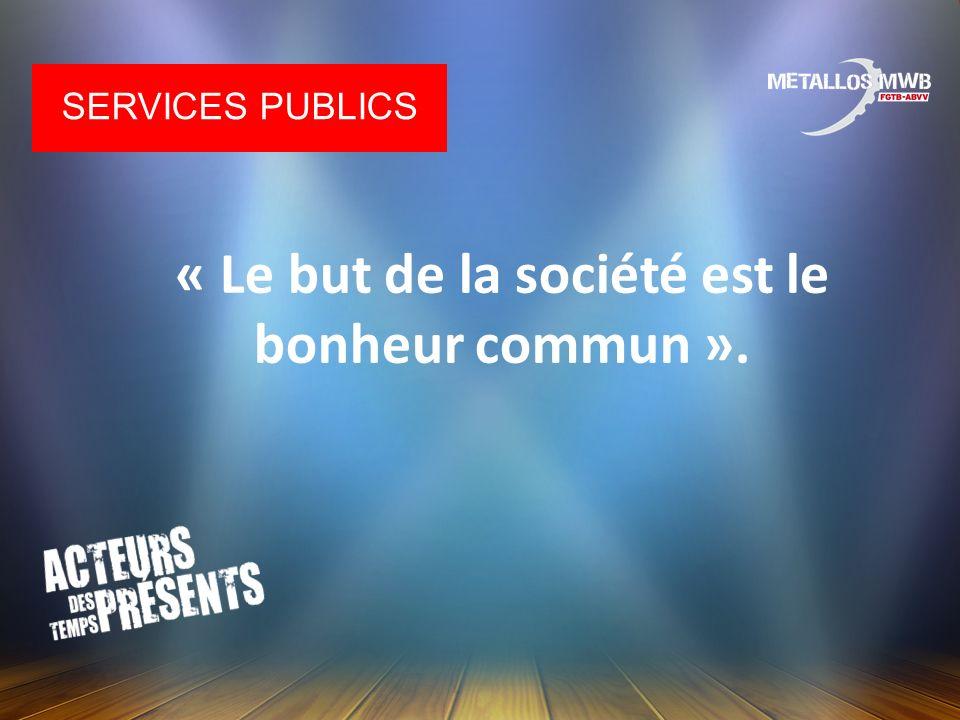 « Le but de la société est le bonheur commun ». SERVICES PUBLICS