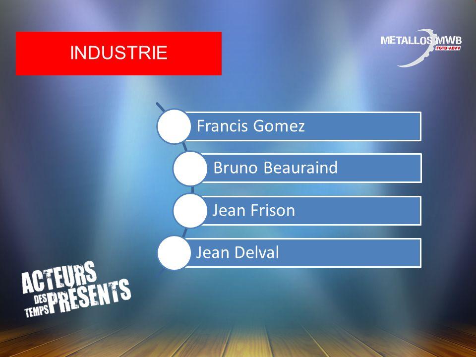 Francis Gomez Bruno Beauraind Jean Frison Jean Delval