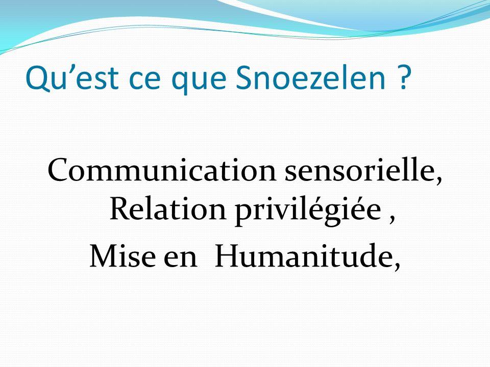 Quest ce que Snoezelen ? Communication sensorielle, Relation privilégiée, Mise en Humanitude,