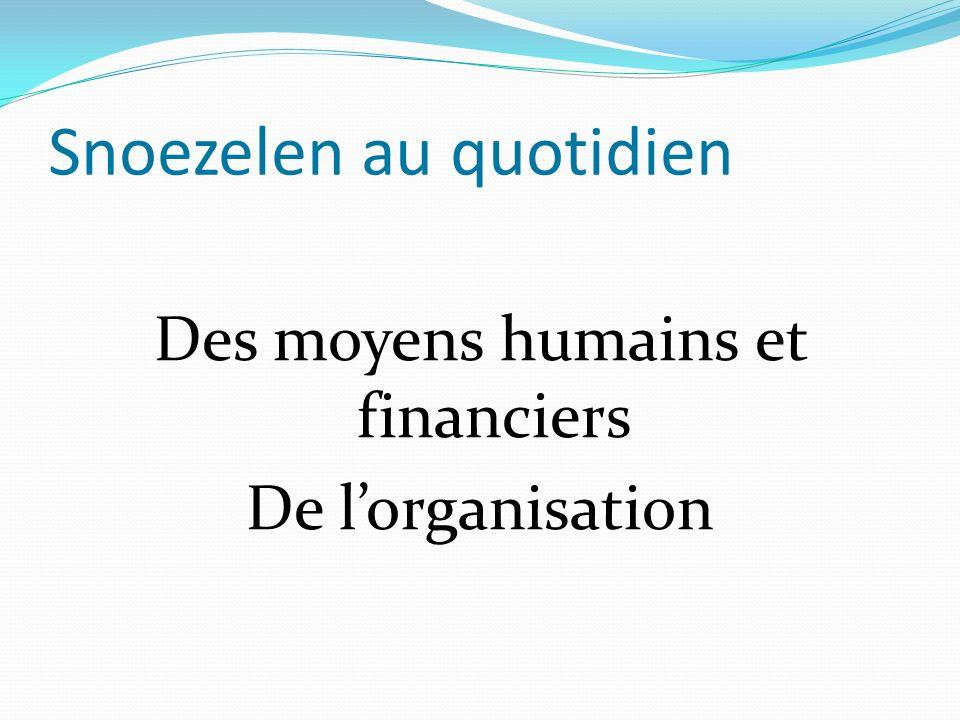Snoezelen au quotidien Des moyens humains et financiers De lorganisation