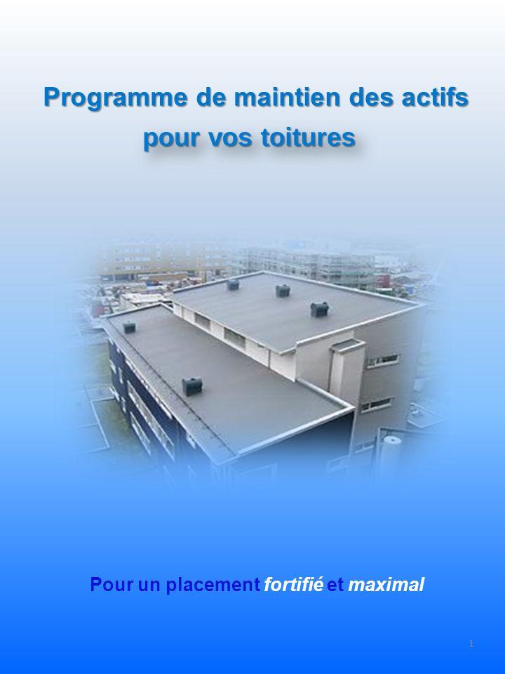 1 Programme de maintien des actifs Pour un placement fortifié et maximal