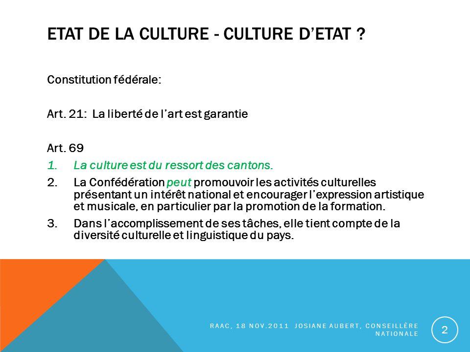 ETAT DE LA CULTURE - CULTURE DETAT . Constitution fédérale: Art.