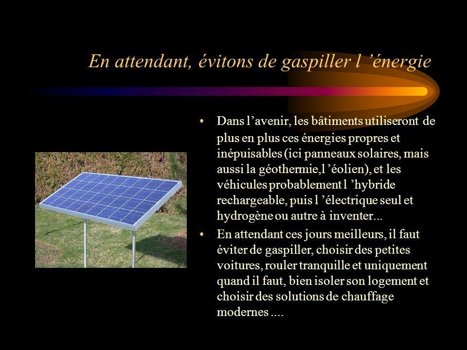Devenez vous aussi favorable aux énergies propres Il ne faut culpabiliser personne, car on a tous besoin de sa voiture, de chauffer sa maison, de prod