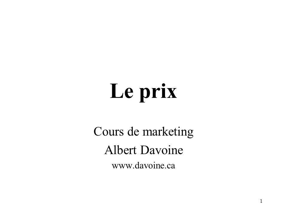 1 Le prix Cours de marketing Albert Davoine www.davoine.ca