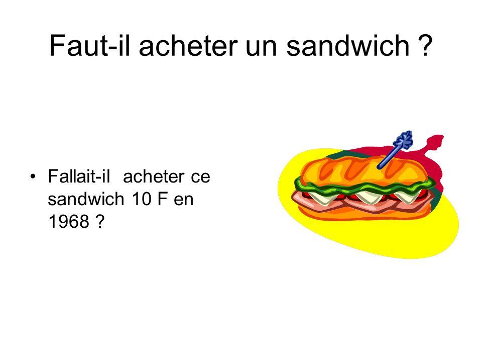 Faut-il acheter un sandwich ? Fallait-il acheter ce sandwich 10 F en 1968 ?