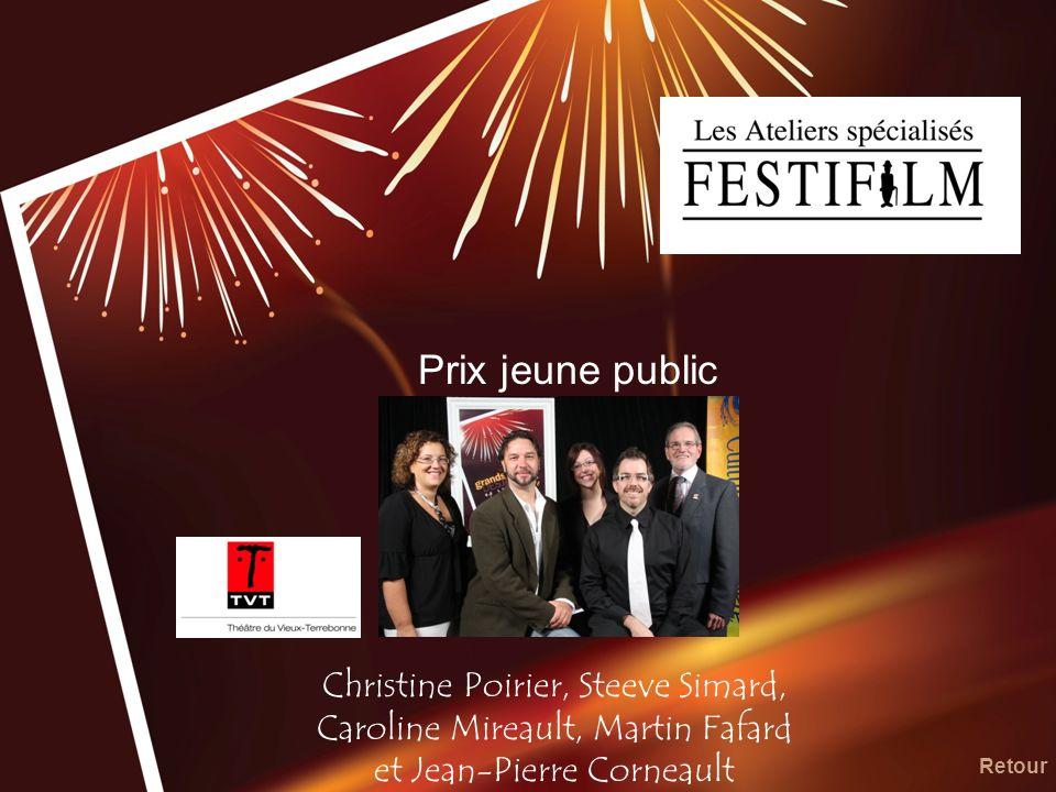 Prix jeune public Christine Poirier, Steeve Simard, Caroline Mireault, Martin Fafard et Jean-Pierre Corneault Retour