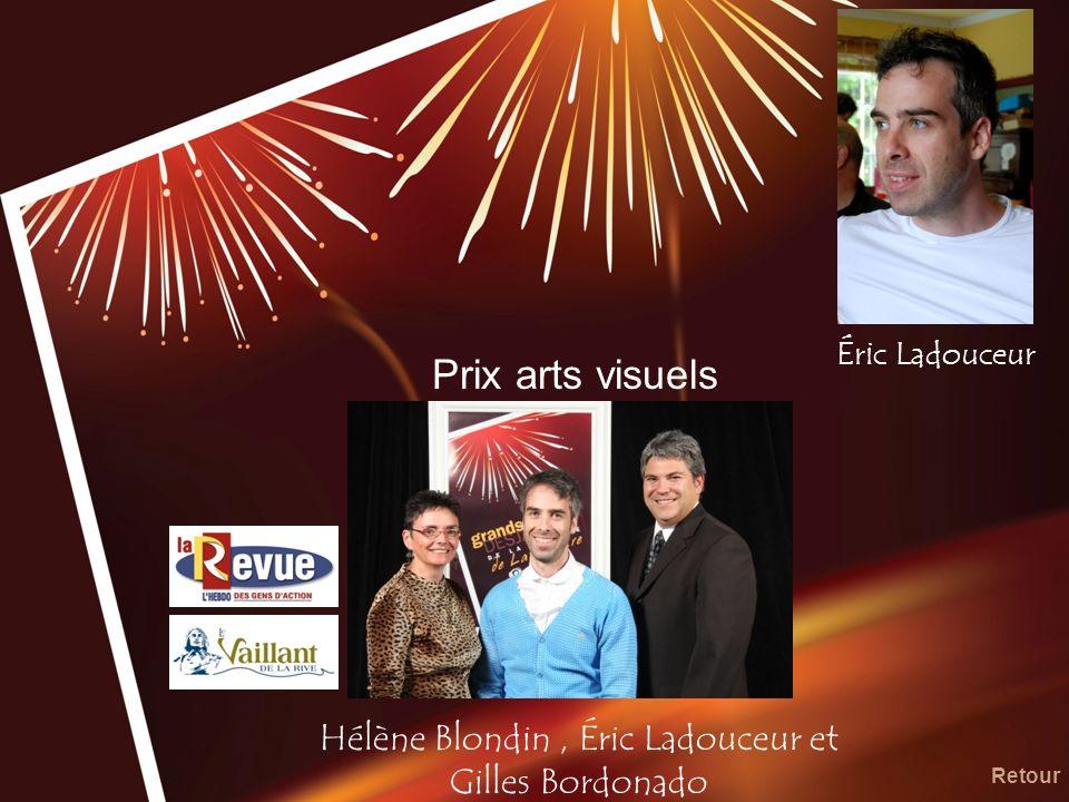 Prix arts visuels Hélène Blondin, Éric Ladouceur et Gilles Bordonado Retour Éric Ladouceur