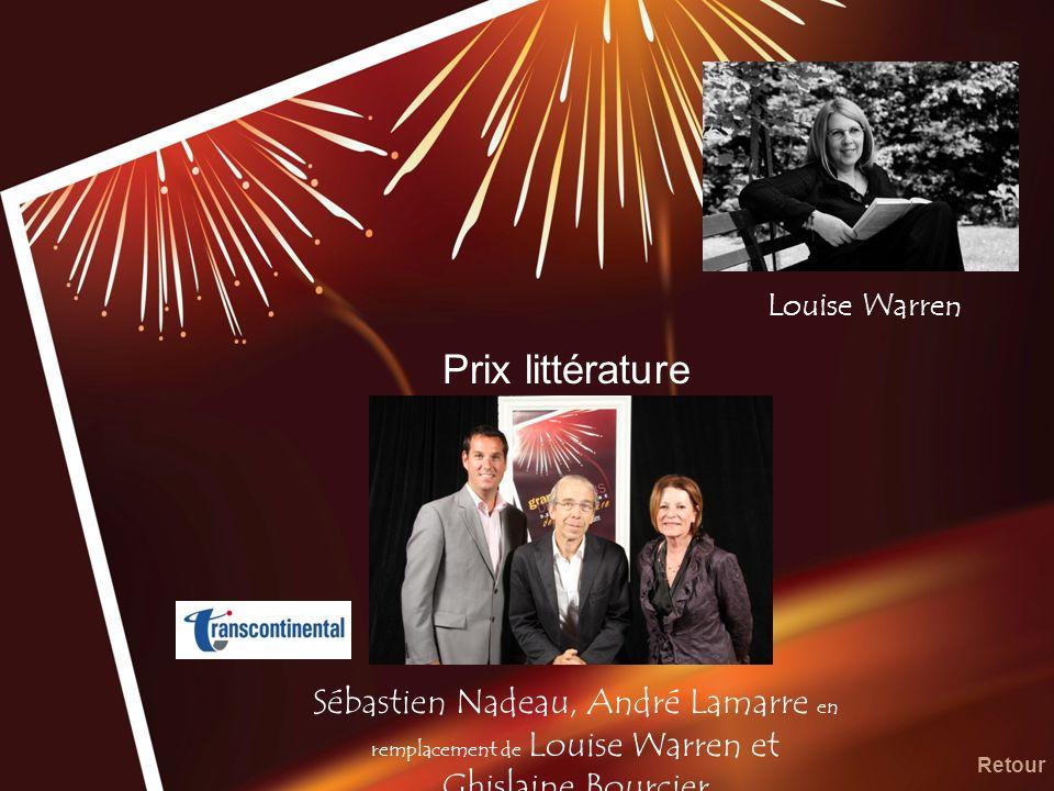 Prix littérature Sébastien Nadeau, André Lamarre en remplacement de Louise Warren et Ghislaine Bourcier Retour Louise Warren