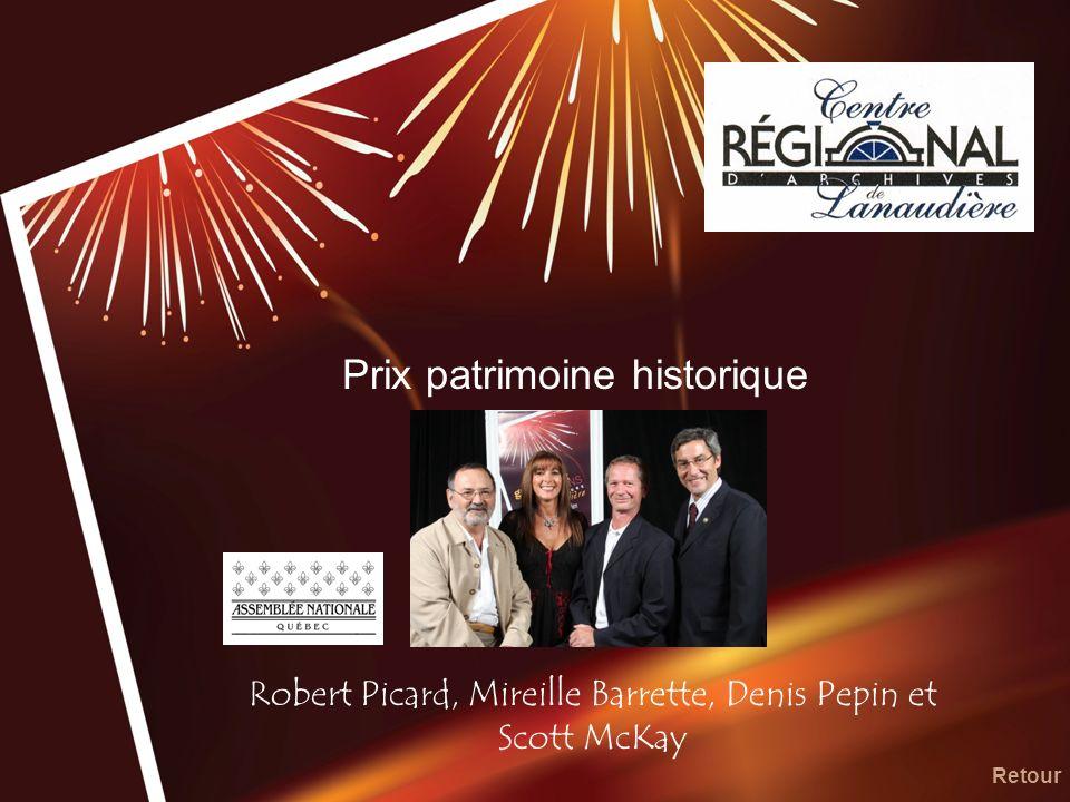 Prix patrimoine historique Robert Picard, Mireille Barrette, Denis Pepin et Scott McKay Retour