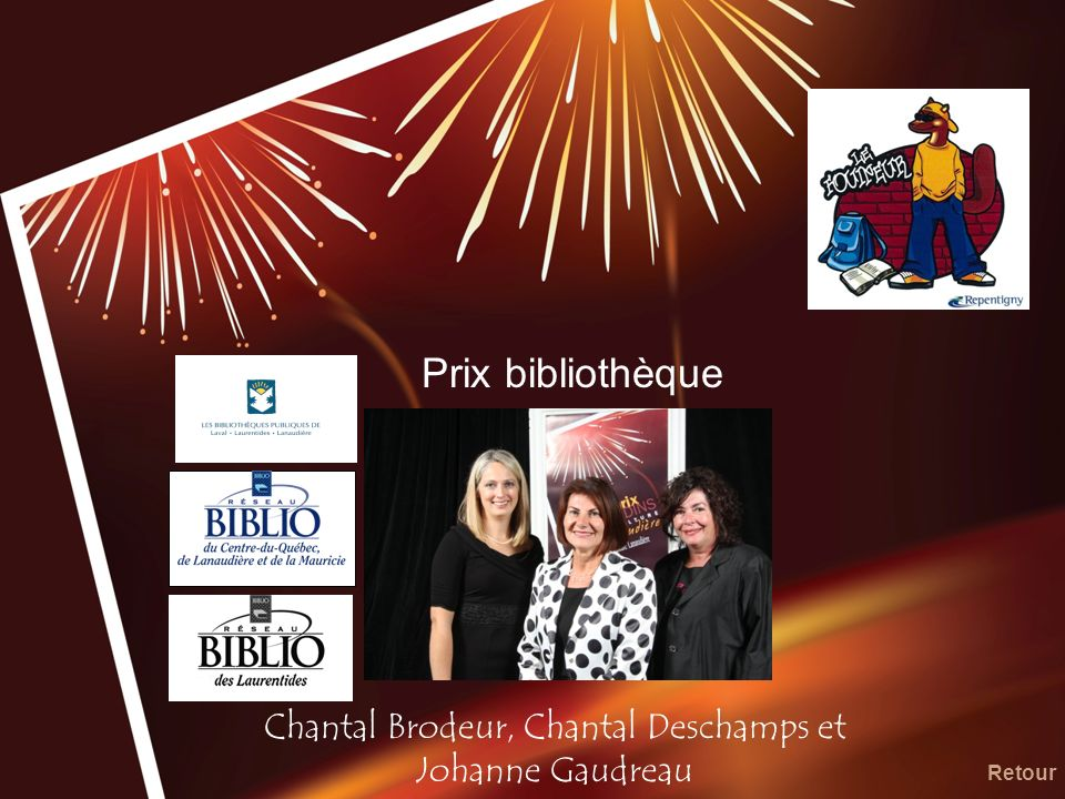 Prix bibliothèque Chantal Brodeur, Chantal Deschamps et Johanne Gaudreau Retour