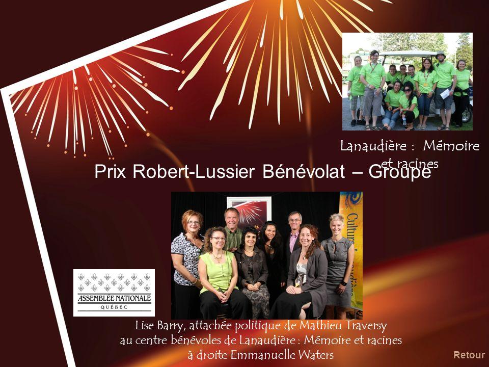 Prix Robert-Lussier Bénévolat – Groupe Lise Barry, attachée politique de Mathieu Traversy au centre bénévoles de Lanaudière : Mémoire et racines à dro