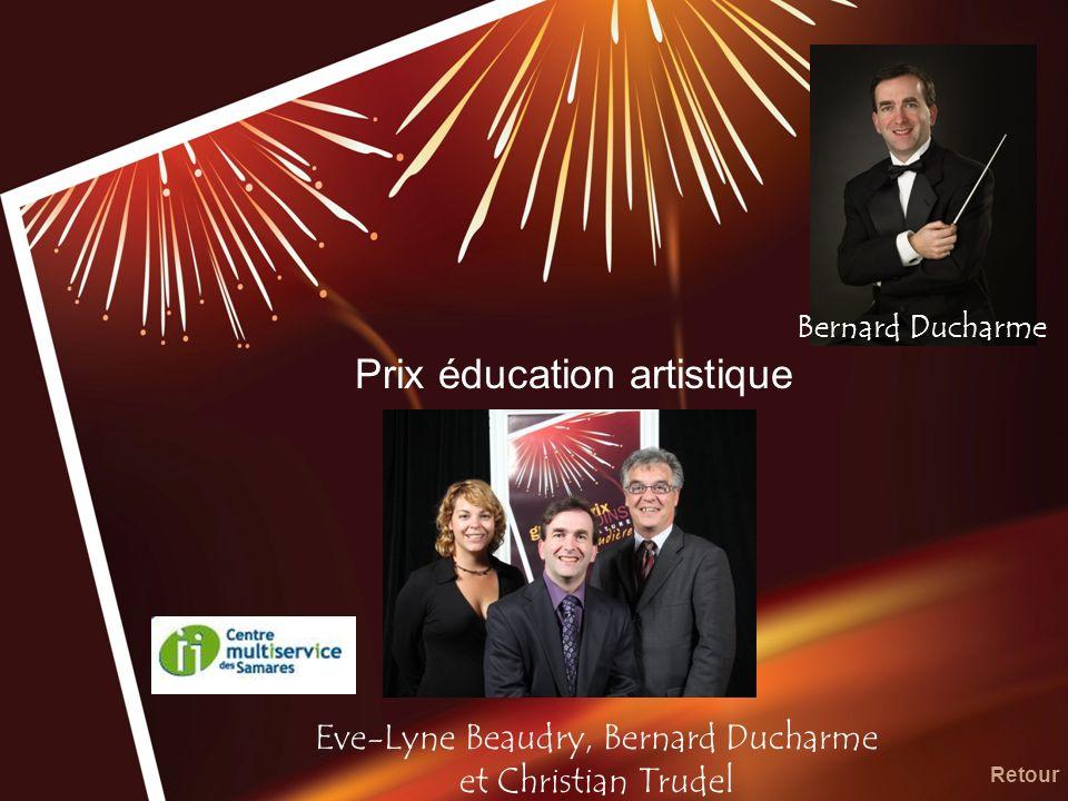 Prix éducation artistique Eve-Lyne Beaudry, Bernard Ducharme et Christian Trudel Retour Bernard Ducharme