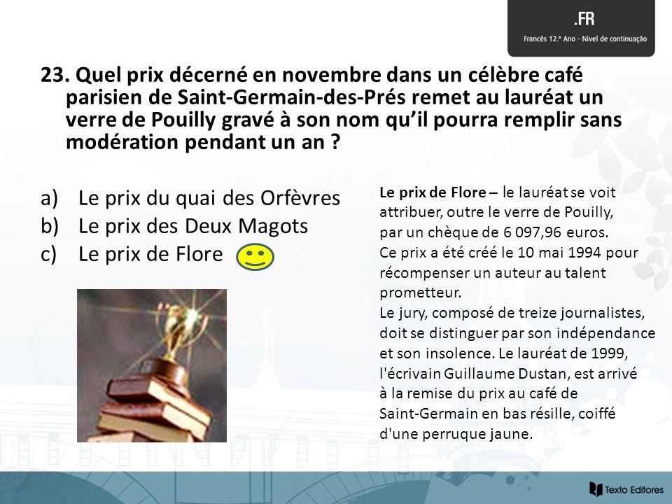 23. Quel prix décerné en novembre dans un célèbre café parisien de Saint-Germain-des-Prés remet au lauréat un verre de Pouilly gravé à son nom quil po