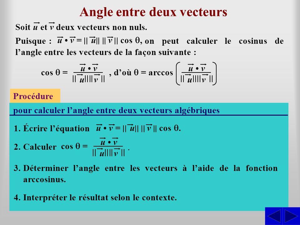 1.Écrire léquation Angle entre deux vecteurs Soit u et v deux vecteurs non nuls. on peut calculer le cosinus de langle entre les vecteurs de la façon