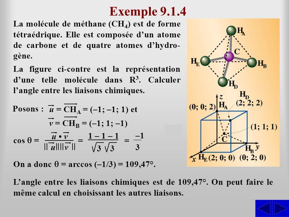 Posons : La molécule de méthane (CH 4 ) est de forme tétraédrique. Elle est composée dun atome de carbone et de quatre atomes dhydro- gène. Exemple 9.