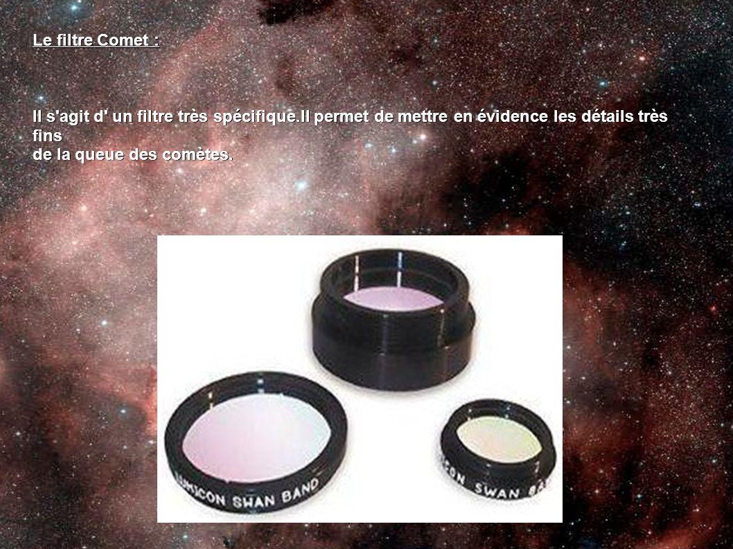 Le filtre Comet : Il s'agit d' un filtre très spécifique.Il permet de mettre en évidence les détails très fins de la queue des comètes.