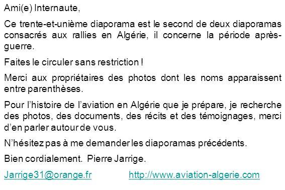 Ami(e) Internaute, Ce trente-et-unième diaporama est le second de deux diaporamas consacrés aux rallies en Algérie, il concerne la période après- guer