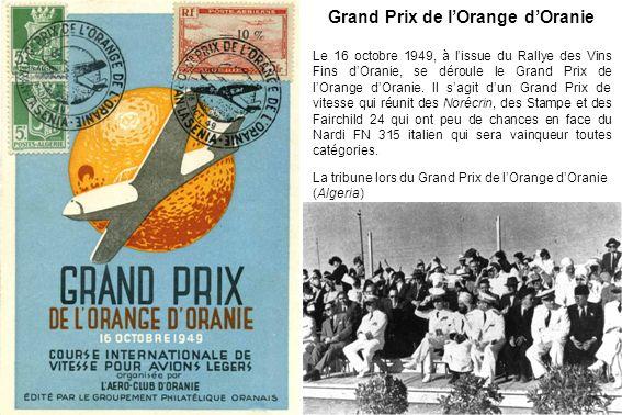 Grand Prix de lOrange dOranie Le 16 octobre 1949, à lissue du Rallye des Vins Fins dOranie, se déroule le Grand Prix de lOrange dOranie. Il sagit dun