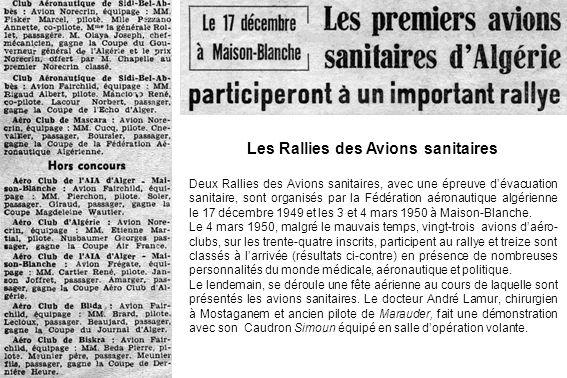 Les Rallies des Avions sanitaires Deux Rallies des Avions sanitaires, avec une épreuve dévacuation sanitaire, sont organisés par la Fédération aéronau