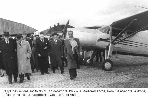 Rallye des Avions sanitaires du 17 décembre 1949 – A Maison-Blanche, Rémi Saint-André, à droite, présente les avions aux officiels (Claudie Saint-Andr