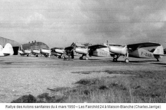 Rallye des Avions sanitaires du 4 mars 1950 – Les Fairchild 24 à Maison-Blanche (Charles Jarrige)