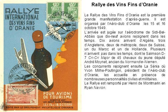 Rallye des Vins Fins dOranie Le Rallye des Vins Fins dOranie est la première grande manifestation daprès-guerre. Il est organisé par lAéro-club dOrani